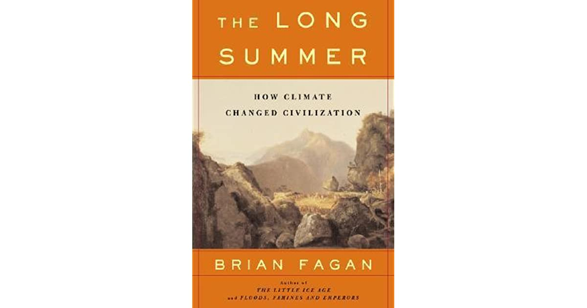 The long summer how climate changed civilization by brian m fagan fandeluxe Images
