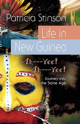 Life in New Guinea: Ah---Yee!