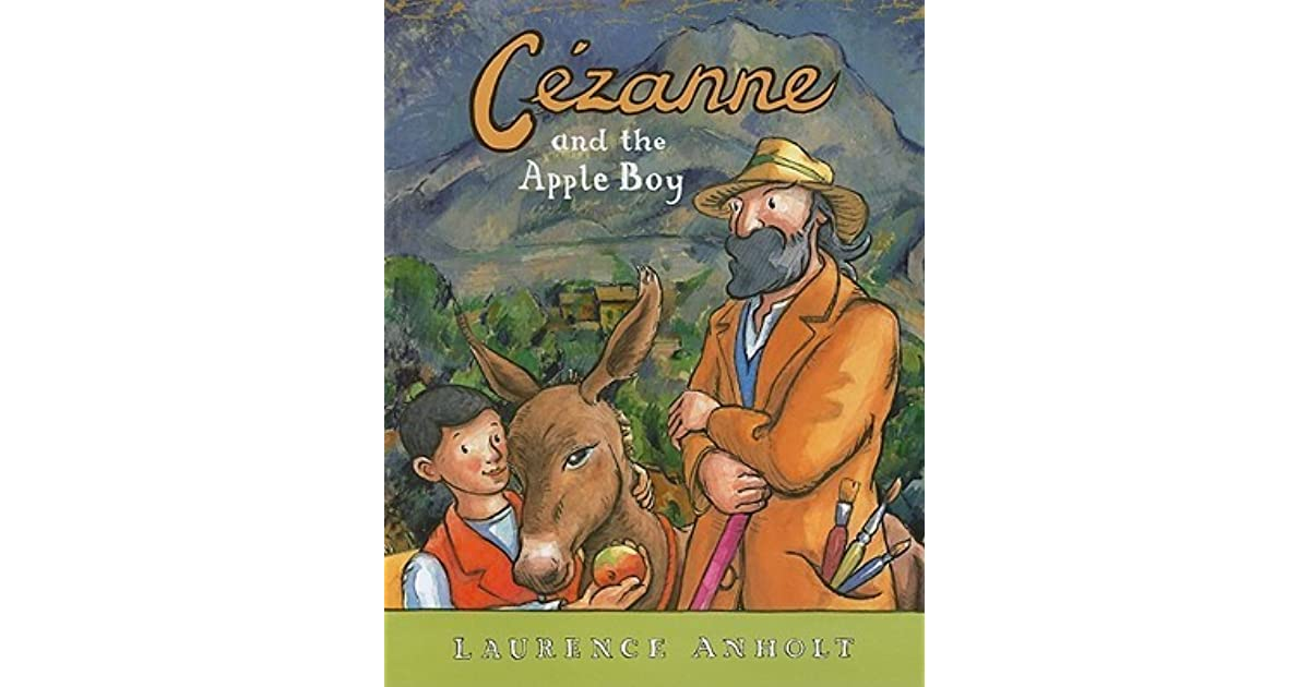Cezanne And The Apple Boy Hardcover