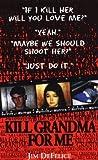 Kill Grandma For Me