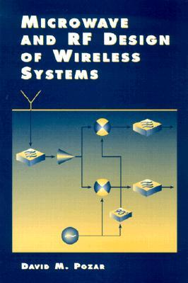 Microwave and RF Design of Wireless Systems by David M  Pozar
