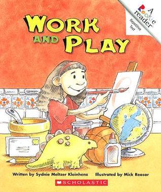 Work and Play by Sydnie Meltzer Kleinhenz