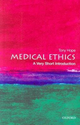 Medical Ethics by Tony Hope