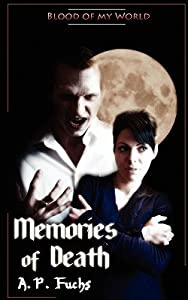 Memories of Death (Blood of My World, #2)