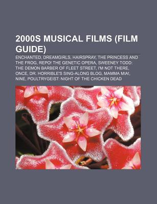 2000s Musical Films (Study Guide): Dreamgirls, Enchanted, Sweeney Todd: The Demon Barber of Fleet Street, I'm Not There