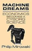 Machine Dreams: Economics Becomes A Cyborg Science