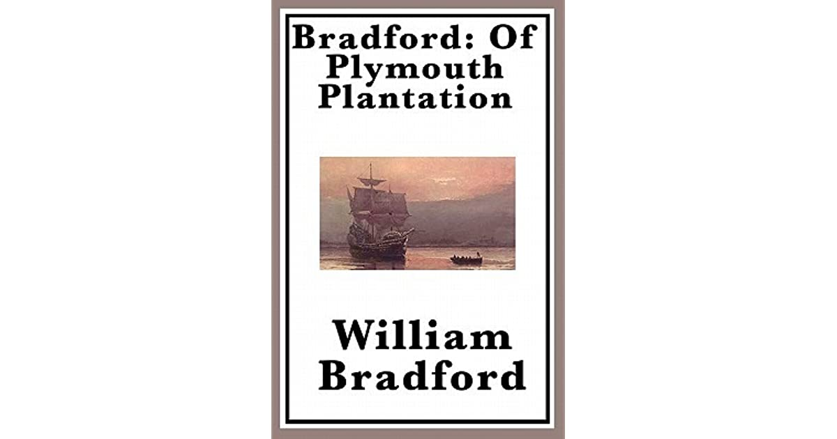 william bradford of plymouth plantation biblical references Locate and analyze two examples of bradford's use of allusions to the bible  in william bradford's history of plymouth plantation (1620-1647, originally titled.