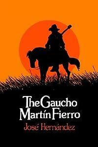 The Gaucho Martín Fierro (Martín Fierro, #1)