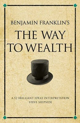 Benjamin-Franklin-s-The-Way-to-Wealth-A-52-brilliant-ideas-interpretation