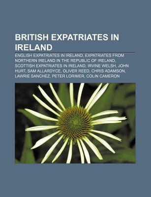 British Expatriates in Ireland: English Expatriates in Ireland, Expatriates from Northern Ireland in the Republic of Ireland