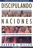 Discipulando Naciones: El Poder de la Verdad Para Transformar Culturas