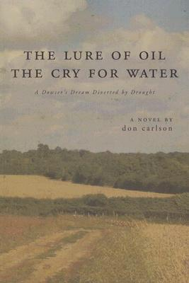 The Lure of Oil, the Cry for Water: A Dowser's Dream Diverted by Drought