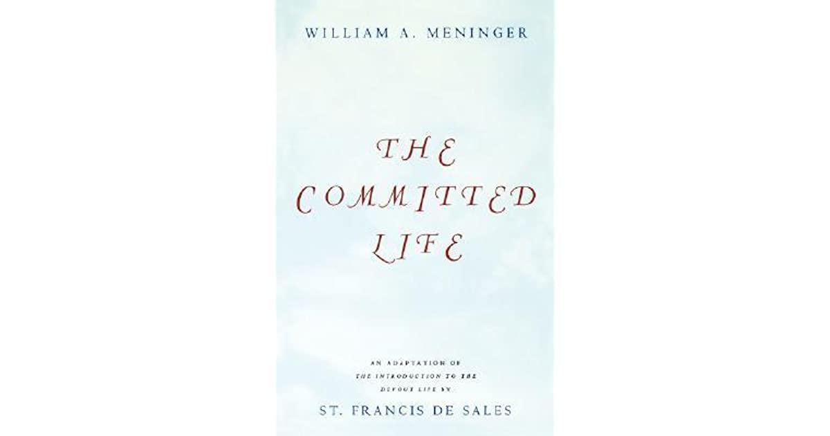 Committed Life An Adaptation Of The Introduction To The Devout Life