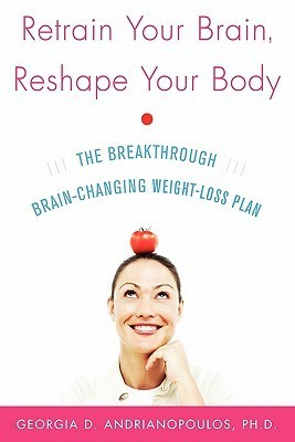 Retrain Your Brain, Reshape your body