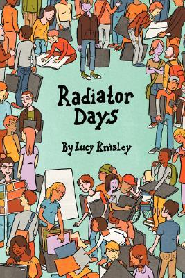 Radiator Days by Lucy Knisley