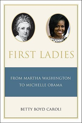 First Ladies From Martha Washington to Michelle Obama, 4 edition