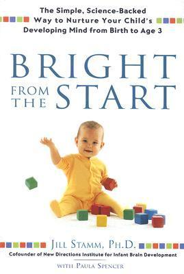 Bright-from-the-Start-The-Simple-Science-Backed-Way-to-Nurture-Your-Child-s-Developing-Mind-from-Birth-to-Age-3