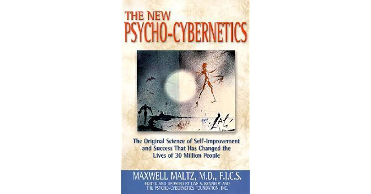 The New Psycho-Cybernetics: The Original Science of Self-Improvement ...