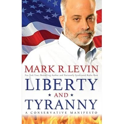 Liberty and tyranny a conservative manifesto by mark r levin fandeluxe Choice Image