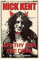 Apathy for the Devil: A 1970s Memoir