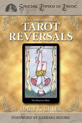 The Complete Book of Tarot Reversal