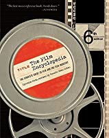 The Film Encyclopedia: The Complete Guide to Film and the Film Industry (Film Encyclopedia)