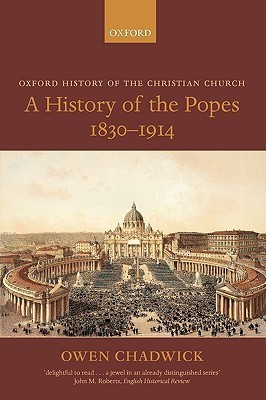 A-History-of-the-Popes-1830-1914-Oxford-History-of-the-Christian-Church-