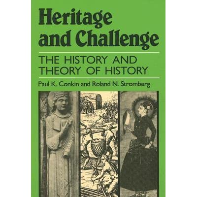 Heritage And Challenge The History And Theory Of History By Paul K