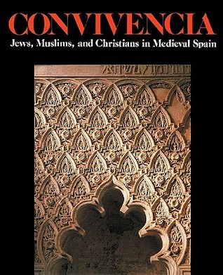 Convivencia: Jews, Muslims, and Christians in Medieval Spain