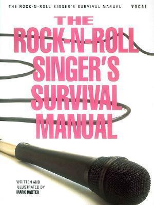 Rock n Roll Singers Survival Handbook Mark Baxter