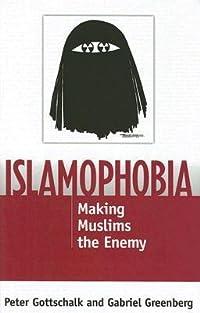 Islamophobia: Making Muslims the Enemy