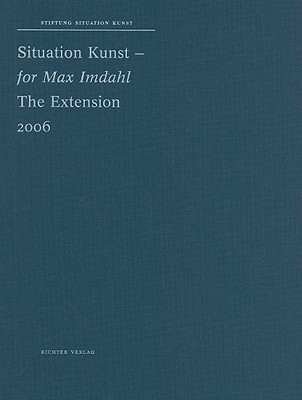 Situation Kunst - For Max Imdahl: The Extension: 2006  by  Silke von Berswordt-Wallrabe