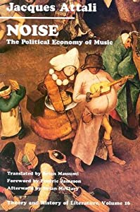 Noise: The Political Economy of Music