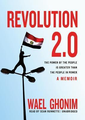 Revolution 2 0 The Power of the People Is Greater Than the People in Power A Memoir