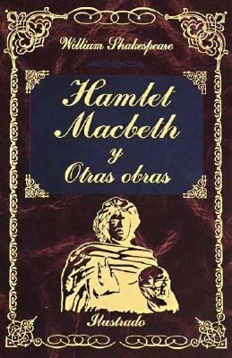Hamlet/Macabeth y otras obras