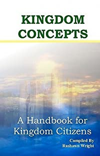 Kingdom Concepts: A Handbook for Kingdom Citizens