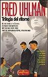 Trilogia del ritorno by Fred Uhlman