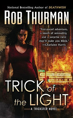 Trick of the Light (Trickster, #1) by Rob Thurman