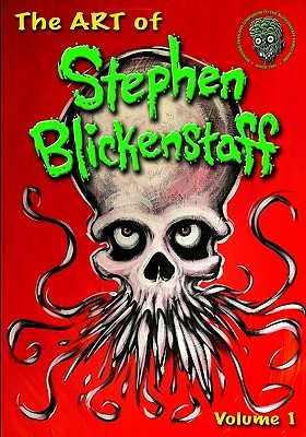 The Art of Stephen Blickenstaff: Volume 1 Limited Edition