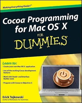 Cocoa Programming for Mac OS X for Dummies (ISBN - 0470432896)