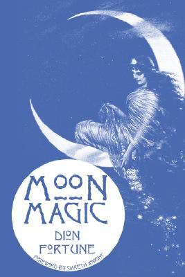 Moon Magic by Dion Fortune
