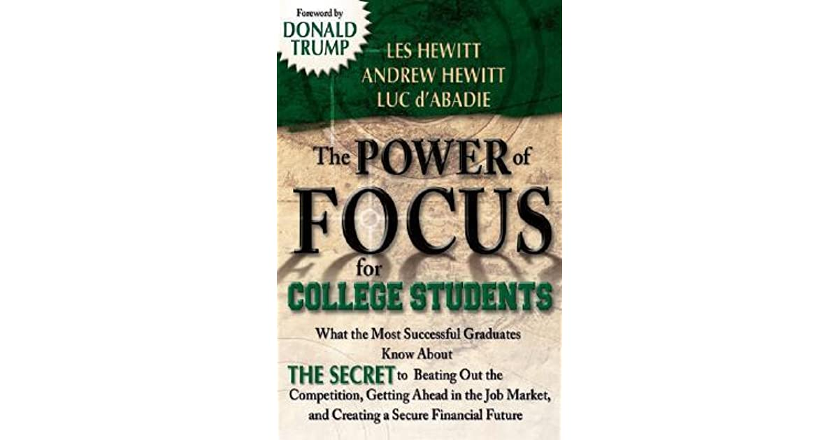 The Of Focus For College Students How To Make Best Investment Your Life By Les Hewitt