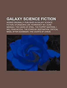 Galaxy Science Fiction: Works Originally Published in Galaxy Science Fiction, Sturgeon's Law, Fahrenheit 451, Dune Messiah, the Caves of Steel