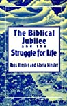 The Biblical Jubilee and the Struggle for Life: An Invitation to Personal Ecclesial and Social Transformation