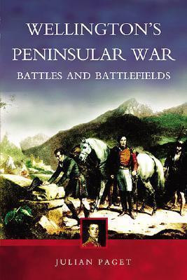Wellington's Peninsular War Battles and Battlefields