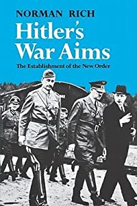 Hitler's War Aims: The Establishment of the New Order