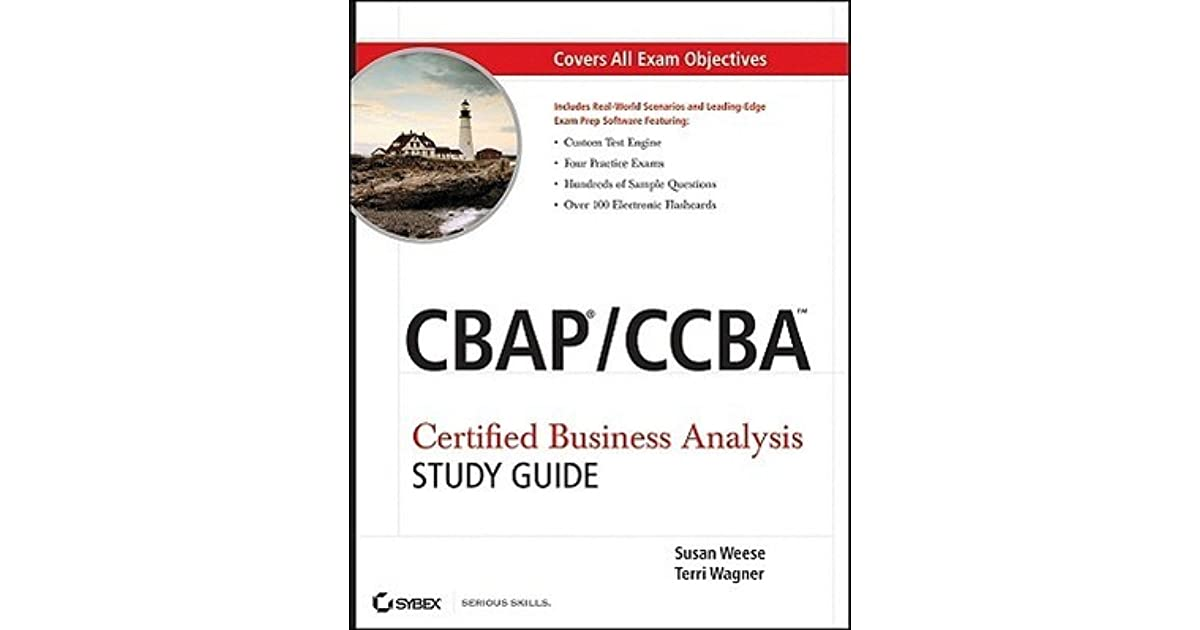 Cbap Ccba Certified Business Analysis Study Guide By Susan Weese