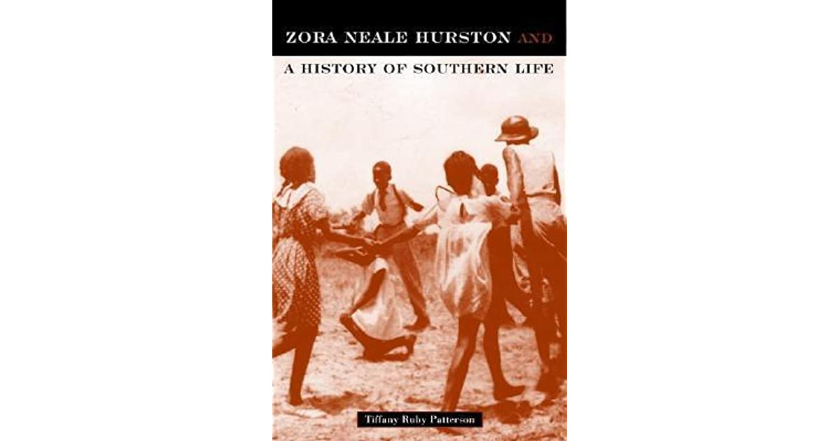 Zora Neale Hurston And A History Of Southern Life By Tiffany Ruby