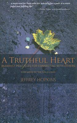 Hopkins  Jeffrey - A Truthful Heart  Buddhist Practices for Connecting with