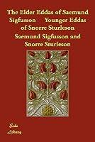 The Elder Eddas of Saemund Sigfusson Younger Eddas of Snorre Sturleson